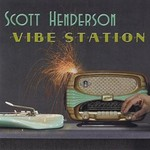 Scott Henderson, Vibe Station mp3