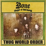 Bone Thugs-n-Harmony, Thug World Order