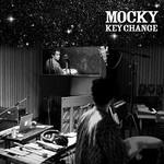 Mocky, Key Change