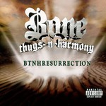Bone Thugs-n-Harmony, BTNHResurrection