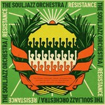 The Souljazz Orchestra, Resistance