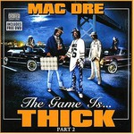 Mac Dre, The Game Is... Thick, Part 2