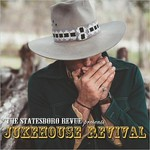 The Statesboro Revue, Jukehouse Revival