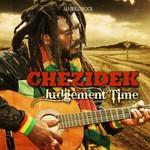 Chezidek, Judgement Time