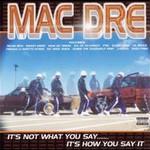 Mac Dre, It's Not What You Say... It's How You Say It