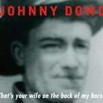Johnny Dowd, That's Your Wife On The Back Of My Horse