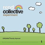 Rend Collective Experiment, Organic Family Hymnal