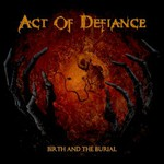 Act of Defiance, Birth and the Burial