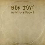 Bon Jovi, Burning Bridges