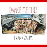 Frank Zappa, Dance Me This