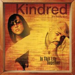 Kindred the Family Soul, In This Life Together