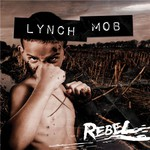 Lynch Mob, Rebel