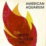 American Aquarium, Burn.Flicker.Die.