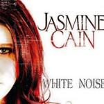 Jasmine Cain, White Noise