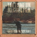 The Tom Fun Orchestra, Earthworm Heart