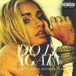 Pia Mia, Do It Again (ft. Chris Brown & Tyga)