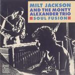 Milt Jackson & The Monty Alexander Trio, Soul Fusion