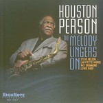 Houston Person, The Melody Lingers On