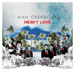 Man Overboard, Heavy Love
