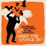 Barrence Whitfield and the Savages, Under The Savage Sky