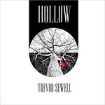 Trevor Sewell, Hollow