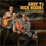 Andy T Nick Nixon Band, Drink Drank Drunk