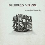Blurred Vision, Organized Insanity