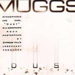 DJ Muggs, Dust