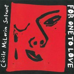 Cecile McLorin Salvant, For One to Love