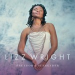 Lizz Wright, Freedom & Surrender