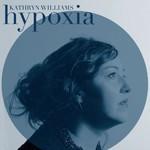 Kathryn Williams, Hypoxia