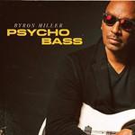 Byron Miller, Psycho Bass
