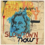Holly Golightly, Slowtown Now!