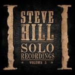 Steve Hill, Solo Recordings, Volume 2