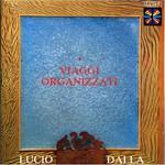 Lucio Dalla, Viaggi Organizzati