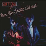 Soft Cell, Non-Stop Erotic Cabaret