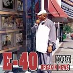 E-40, Breakin' News