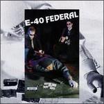 E-40, Federal