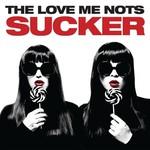 The Love Me Nots, Sucker