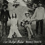 Dave Rawlings Machine, Nashville Obsolete