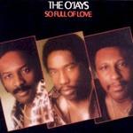 The O'Jays, So Full Of Love
