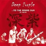 Deep Purple, ...To the Rising Sun (In Tokyo)