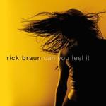 Rick Braun, Can You Feel It