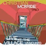 Christian McBride Trio, Live At The Village Vanguard