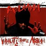 Redman, Whut? Thee Album