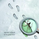 Seven Steps to the Green Door, Step in 2 My World