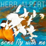 Herb Alpert, Come Fly With Me
