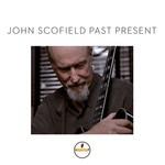 John Scofield, Past Present