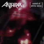 Anthrax, Sound of White Noise