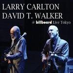 Larry Carlton & David T. Walker, @ Billboard Live Tokyo
